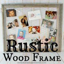 Rustic Wood Frame {www.homemadeinterest.com}