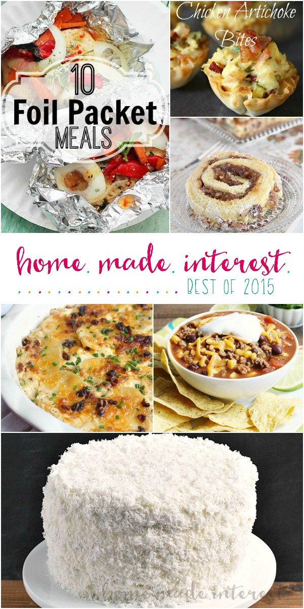 We've rounded up some of the best recipes from Home. Made. Interest. from 2015. From slow cooker taco soup, to foil packet meals, to coconut cake we've got all of the recipes you loved!