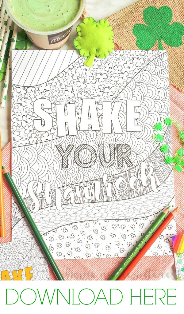 Shake Your Shamrock Printable | Celebrate St. Patrick's Day with a fun St. Patrick's Day dessert. Go grab a Shamrock shake for dessert and take a little time for yourself with this cute and fun St. Patrick's Day adult coloring page. This free St. Patrick's Day printable is a great St. Patrick's Day activity or favor.